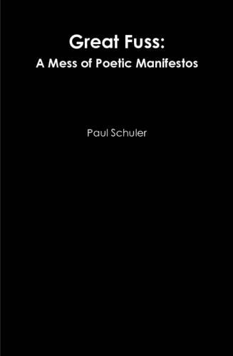 9781329591998: Great Fuss: A Mess of Poetic Manifestos