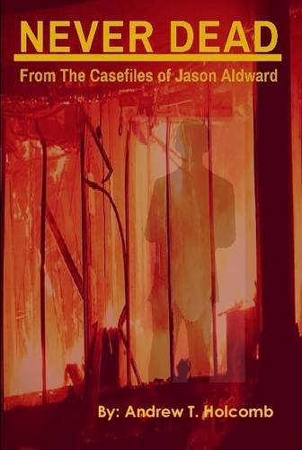 9781329597372: Never Dead: From the Case Files of Jason Aldward