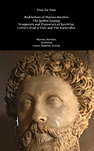 9781329599383: Stoic Six Pack: Meditations of Marcus Aurelius The Golden Sayings Fragments and Discourses of Epictetus Letters from a Stoic and The Enchiridion