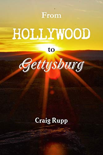 9781329607132: From Hollywood to Gettysburg