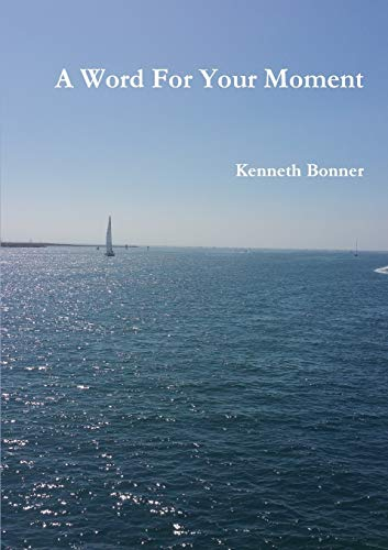 A Word for Your Moment: Kenneth Bonner