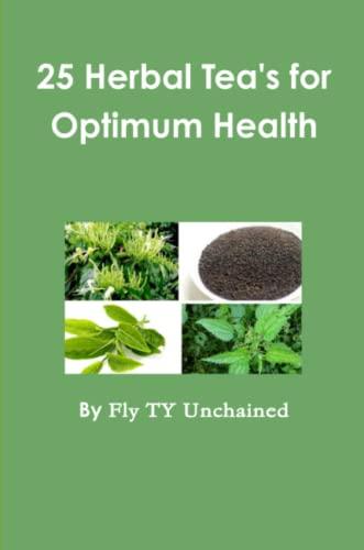 9781329622432: 25 Herbal Tea's for Optimum Health