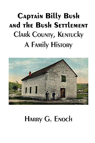 9781329625488: Captain Billy Bush and the Bush Settlement, Clark County, Kentucky, A Family History