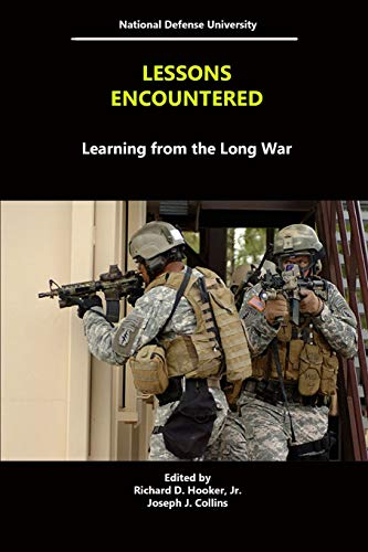 Lessons Encountered: Learning from the Long War: National Defense University,