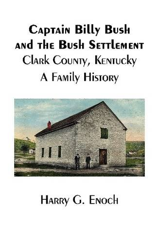 9781329640665: Captain Billy Bush and the Bush Settlement, Clark County, Kentucky, A Family History