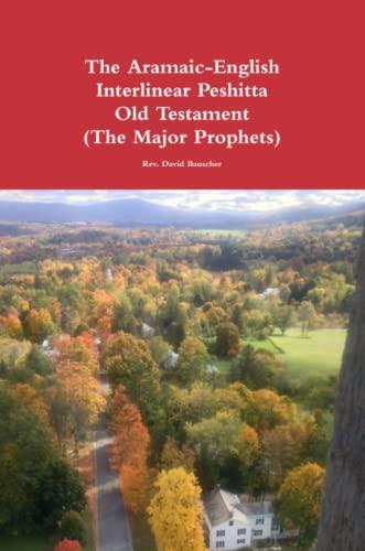 9781329640788: The AramaicEnglish Interlinear Peshitta Old Testament (The Major Prophets)
