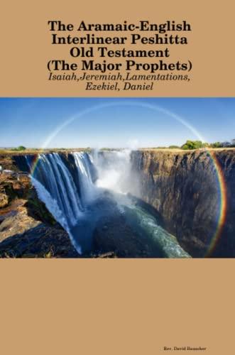 9781329641075: The AramaicEnglish Interlinear Peshitta Old Testament (The Major Prophets)