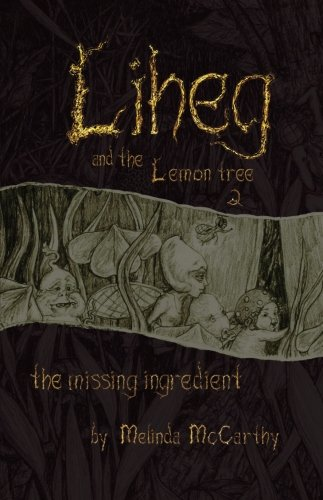 9781329660304: Liheg and the Lemon Tree 2 the missing ingredient