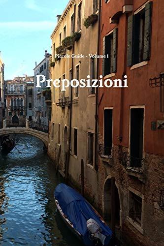 Piccole Guide: Preposizioni (Prepositions) (Paperback): Keith Preble, Daniele