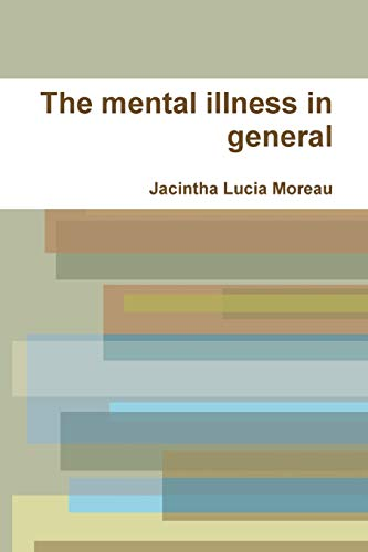 9781329697478: The mental illness in general