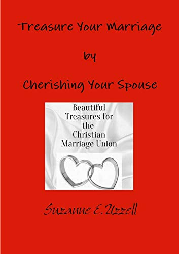 9781329711174: Treasure your Marriage by Cherishing your Spouse