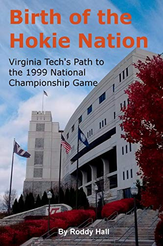 9781329713338: Birth of the Hokie Nation: Virginia Tech's Path to the 1999 National Championship Game