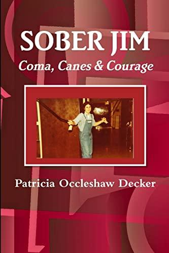 9781329723351: Sober Jim Coma, Canes, & Courage