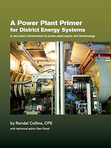 9781329725584: A Power Plant Primer for District Energy Systems