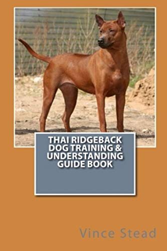 9781329725980: Thai Ridgeback Dog Training & Understanding Guide Book