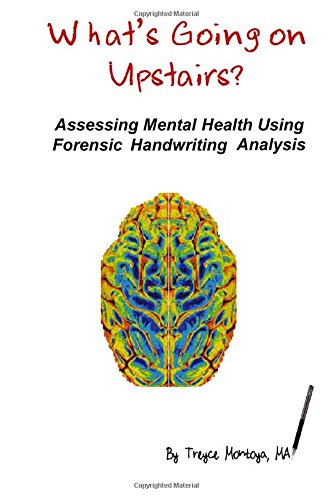 9781329727328: What's Going on Upstairs? Assessing Mental Health Using Forensic Handwriting Analysis