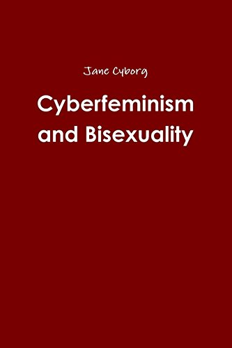 9781329727441: Cyberfeminism and Bisexuality