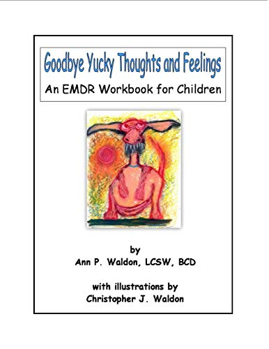 9781329728066: Goodbye Yucky Thoughts and Feelings: An EMDR Workbook for Children