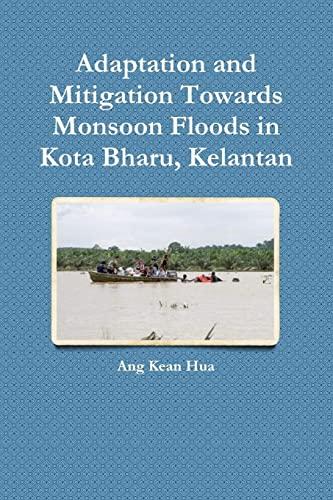 Adaptation and Mitigation Towards Monsoon Floods in: Ang Kean Hua