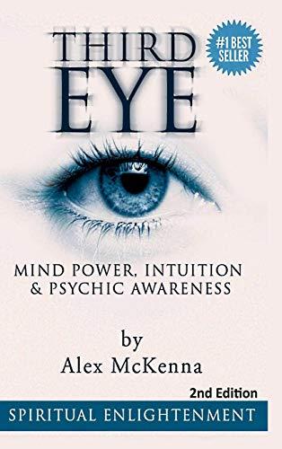 9781329749689: Third Eye: Third Eye, Mind Power, Intuition & Psychic Awareness: Spiritual Enlightenment