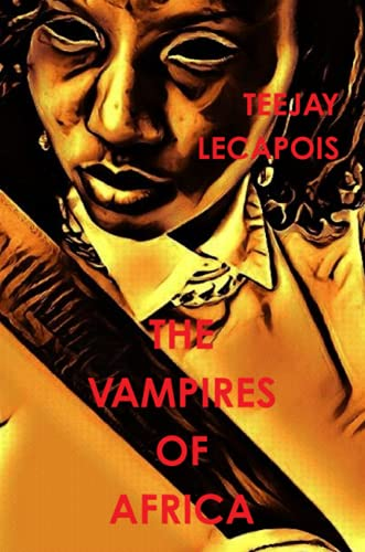 9781329759886: The Vampires Of Africa