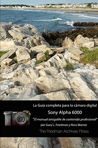 9781329760455: La guía completa para la cámara Sony A6000 (Edición en B&N)