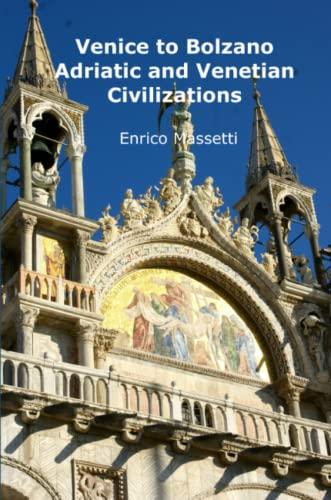 9781329769502: Venice to Bolzano - Adriatic and Venetian Civilization
