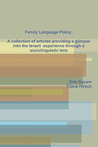 Family Language Policy: A Collection of Articles: Orly Kayam