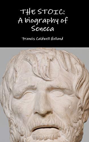 9781329778498: The Stoic: A biography of Seneca