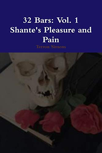 9781329778887: 32 Bars: Vol. 1 Shante's Pleasure and Pain