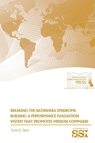 9781329784512: Breaking The Bathsheba Syndrome: Building A Performance Evaluation System That Promotes Mission Command