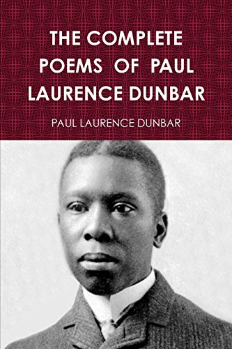 9781329799646: THE COMPLETE POEMS OF PAUL LAURENCE DUNBAR