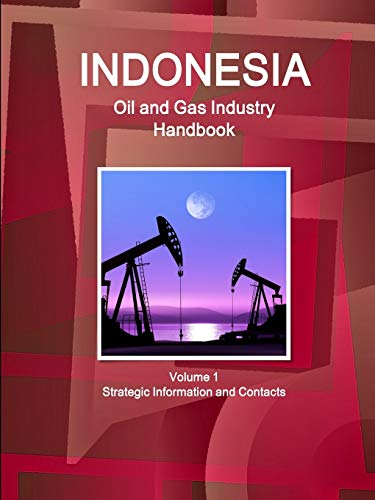 9781329838345: Indonesia Oil and Gas Industry Handbook Volume 1 Strategic Information and Contacts