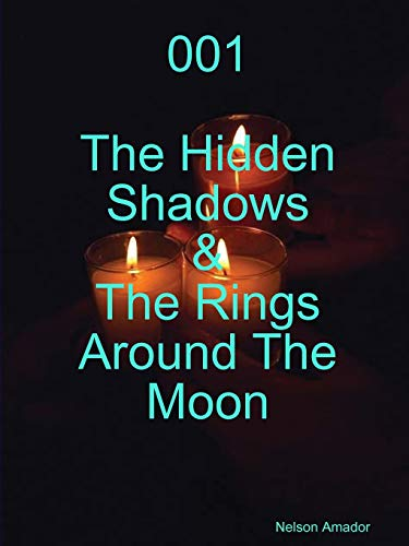 001 the Hidden Shadows the Rings Around the Moon (Paperback)