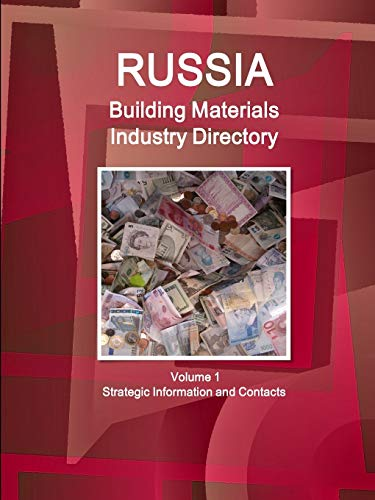 9781329848320: Russia Building Materials Industry Directory Volume 1 Strategic Information and Contacts