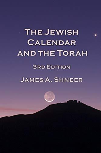The Jewish Calendar and the Torah 3rd: James Shneer