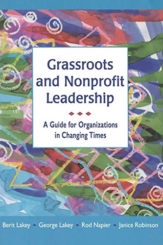 9781329936850: Grassroots and Nonprofit Leadership: A Guide for Organizations in Changing Times