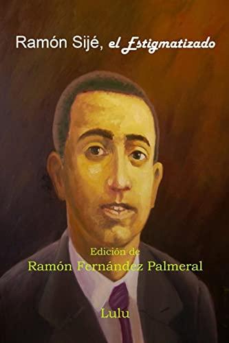 9781329949546: Ramón Sijé, el Estigmatizado