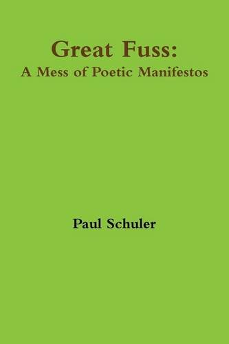9781329994386: Great Fuss: A Mess of Poetic Manifestos
