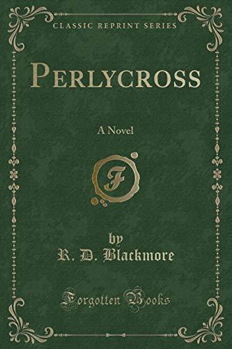 9781330000885: Perlycross: A Novel (Classic Reprint)