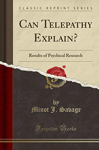 9781330003350: Can Telepathy Explain?: Results of Psychical Research (Classic Reprint)
