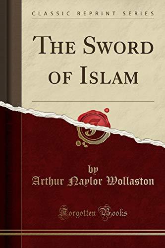 9781330003787: The Sword of Islam (Classic Reprint)