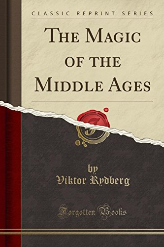 9781330005132: The Magic of the Middle Ages (Classic Reprint)