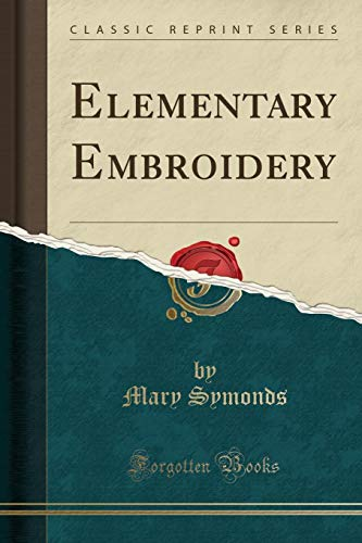 9781330005699: Elementary Embroidery (Classic Reprint)
