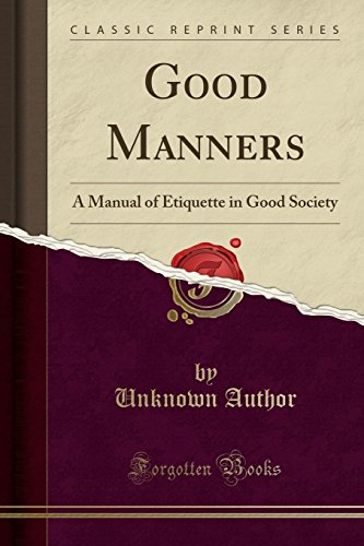 9781330006207: Good Manners: A Manual of Etiquette in Good Society (Classic Reprint)