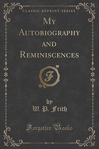 9781330008089: My Autobiography and Reminiscences (Classic Reprint)