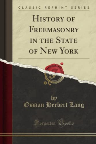 9781330017050: History of Freemasonry in the State of New York (Classic Reprint)