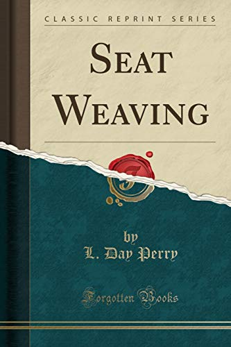 9781330017197: Seat Weaving (Classic Reprint)