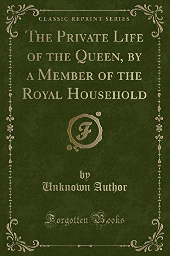 The Private Life of the Queen, by: Unknown Author
