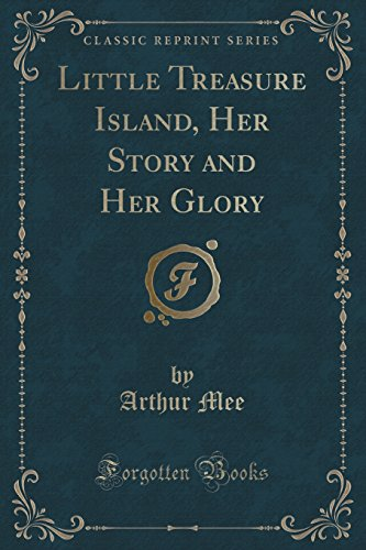 Little Treasure Island, Her Story and Her: Arthur Mee